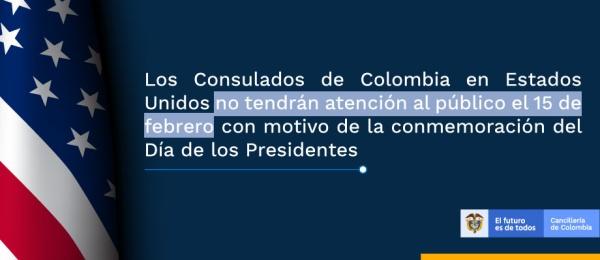 Los Consulados de Colombia en Estados Unidos no tendrán atención al público el 15 de febrero con motivo del Día de los Presidentes