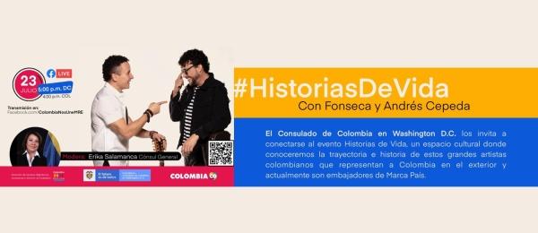 El Consulado de Colombia en Washington invita a conectarse a Historias de vida con Fonseca y Andrés Cepeda, el 23 de julio de 2021